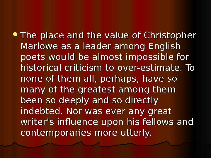 The place and the value of Christopher Marlowe as a leader among