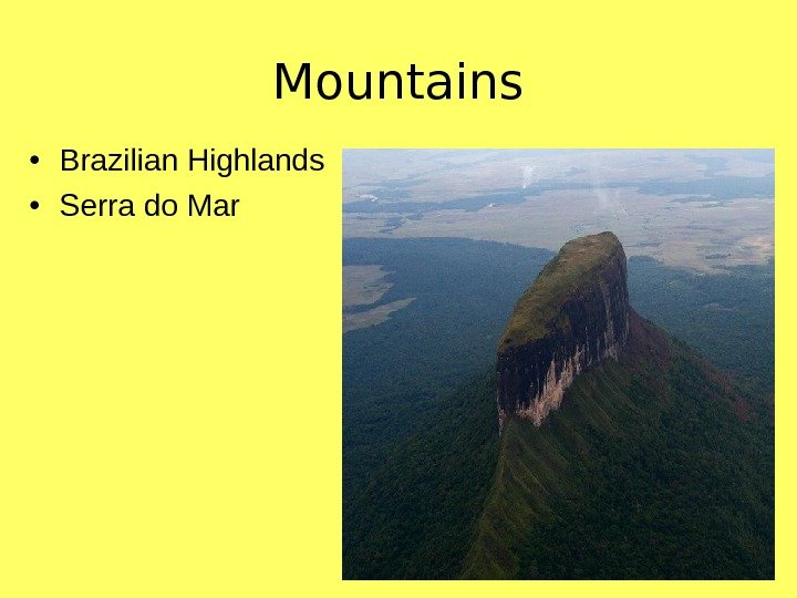 Mountains • Brazilian Highlands • Serra do Mar