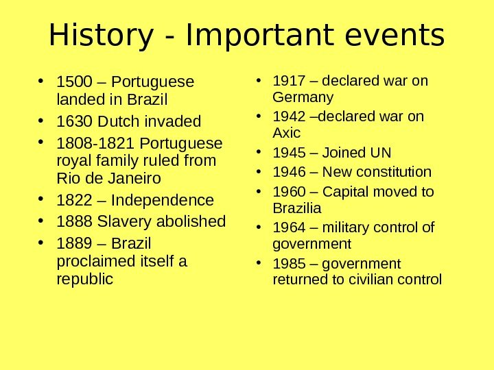History - Important events • 1500 – Portuguese landed in Brazil •