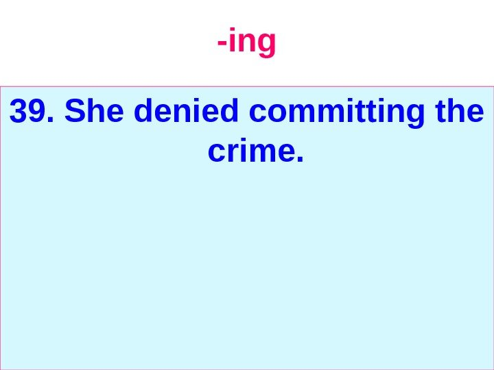 -ing 39. She denied committing the crime.