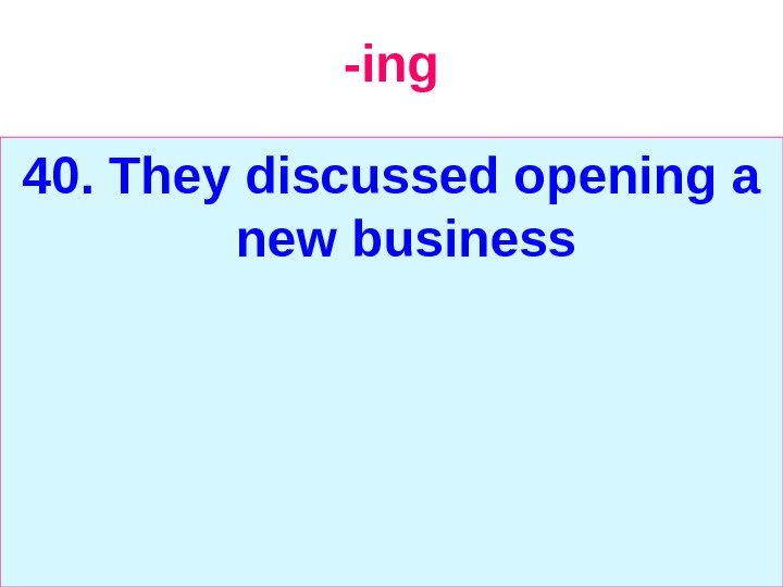 -ing 40. They discussed opening a new business