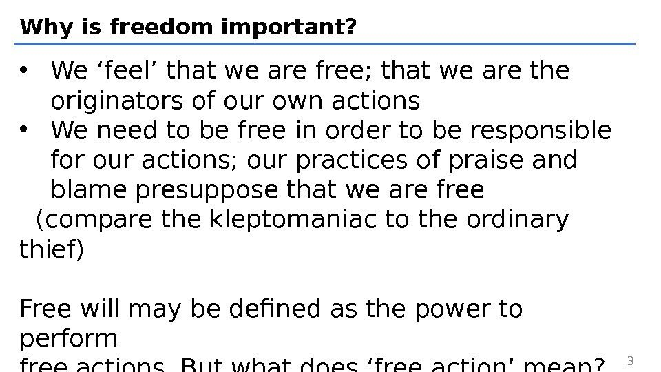 Why is freedom important?  • We 'feel' that we are free; that we