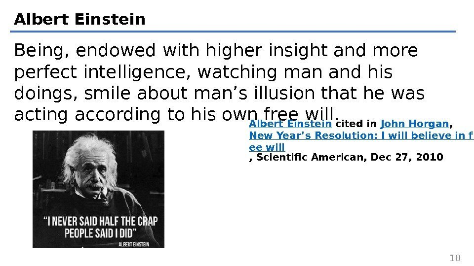 Albert Einstein Being, endowed with higher insight and more perfect intelligence, watching man and