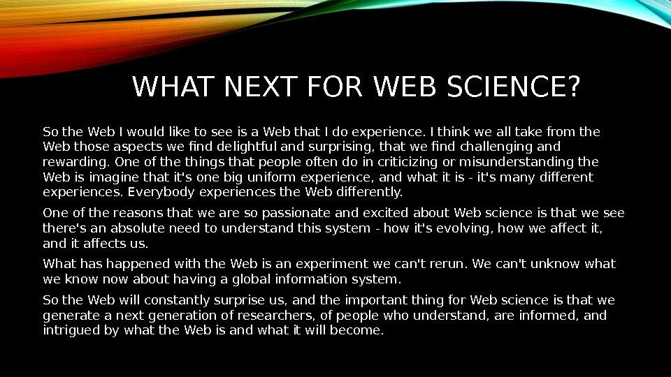 WHAT NEXT FOR WEB SCIENCE? So the Web I would like to see is