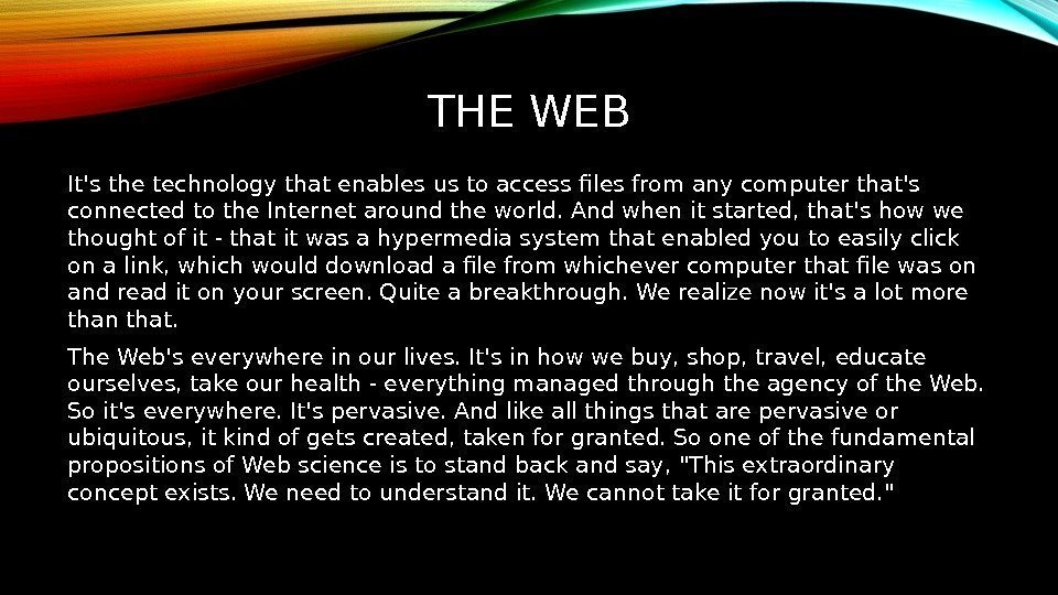 THE WEB It's the technology that enables us to access files from any computer