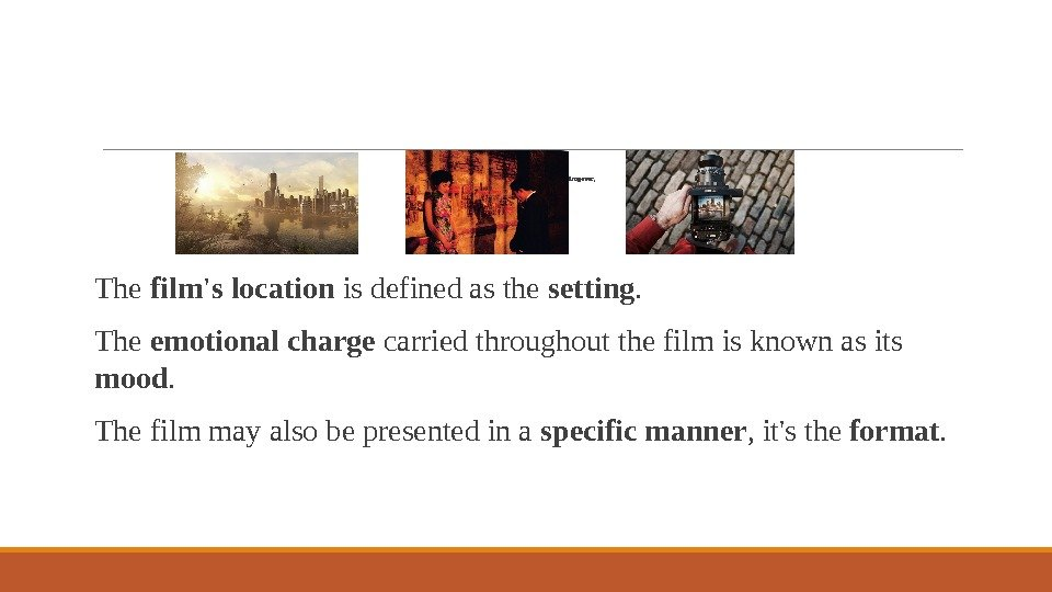 Three main types are often used to categorize film genres;  setting ,