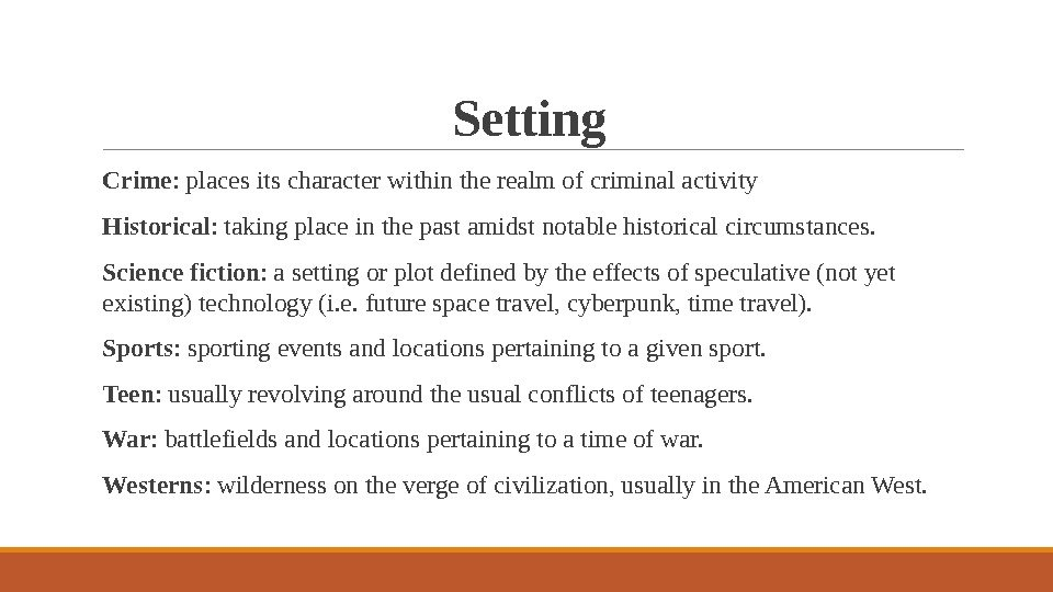 Setting  Crime : places its character within the realm of criminal activity