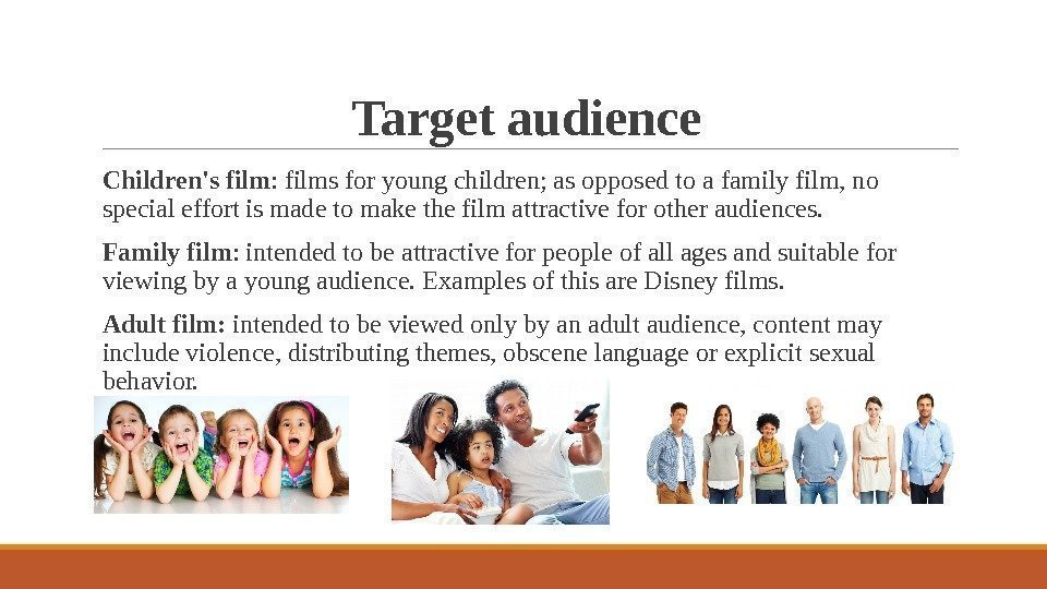 Target audience  Children's film : films for young children; as opposed to a