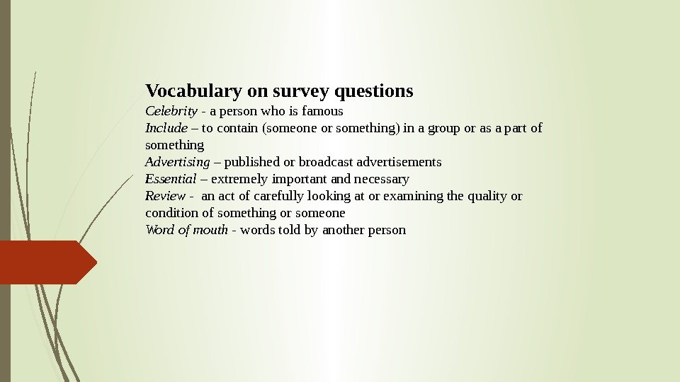 Vocabulary on survey questions Celebrity - a person who is famous  Include –