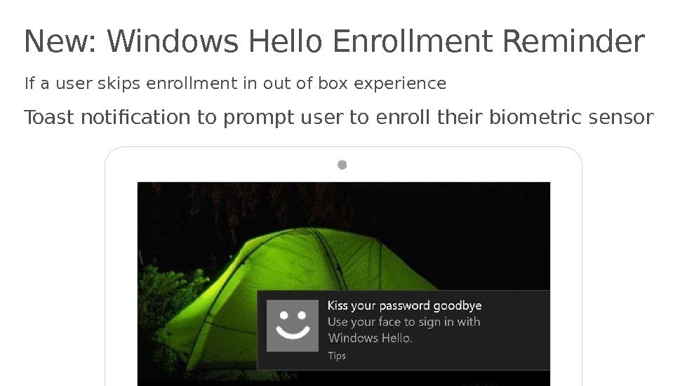 New: Windows Hello Enrollment Reminder If a user skips enrollment in out of box