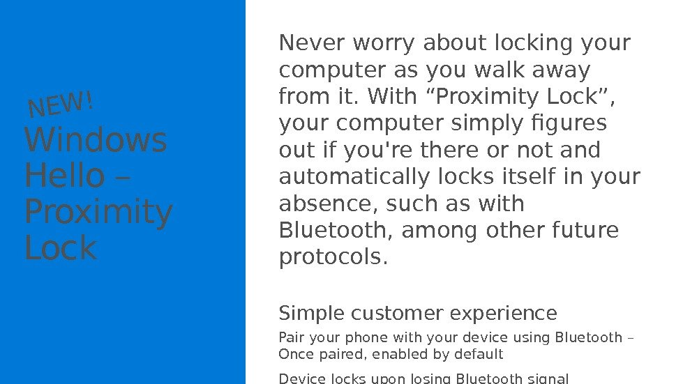 Windows Hello – Proximity Lock. NEW! Never worry about locking your computer as you