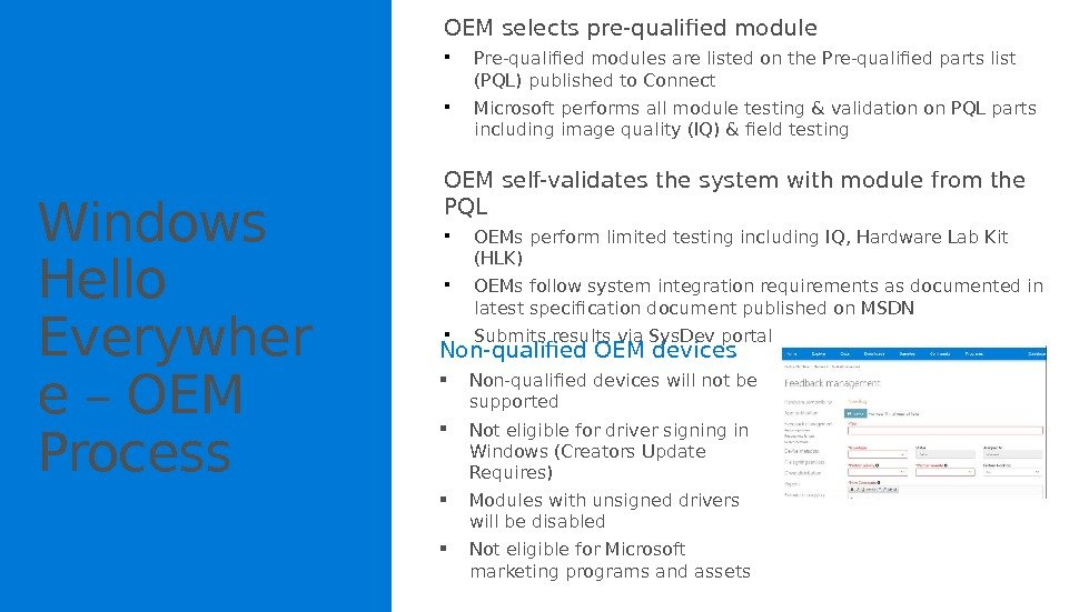 Windows Hello Everywher e – OEM Process OEM selects pre-qualified module  Pre-qualified modules