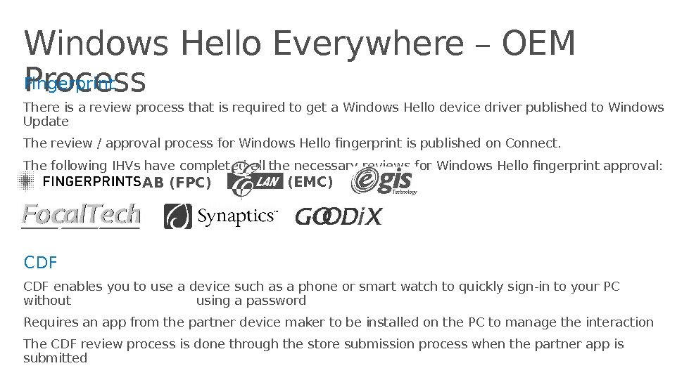 Windows Hello Everywhere – OEM Process. Fingerprint There is a review process that is