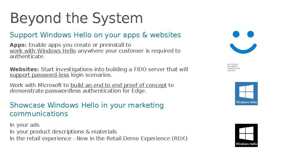 Beyond the System Support Windows Hello on your apps & websites Apps:  Enable