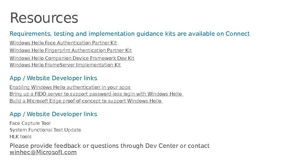 Resources Requirements, testing and implementation guidance kits are available on Connect Windows Hello Face