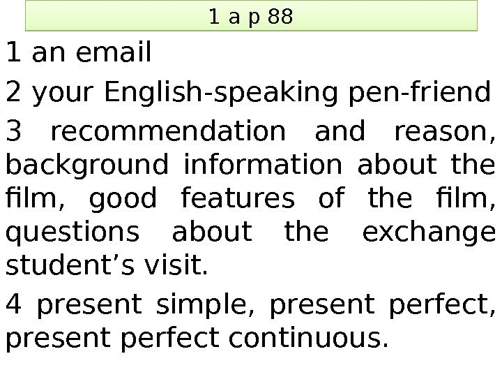 1 a p 88 1 an email 2 your English-speaking pen-friend 3 recommendation and