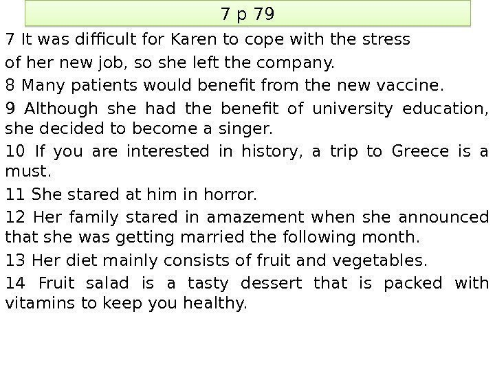 7 p 79 7 It was difficult for Karen to cope with the stress