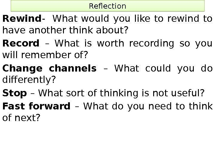 Reflection Rewind -  What would you like to rewind to have another think