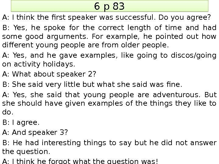 6 p 83 A: I think the first speaker was successful. Do you agree?