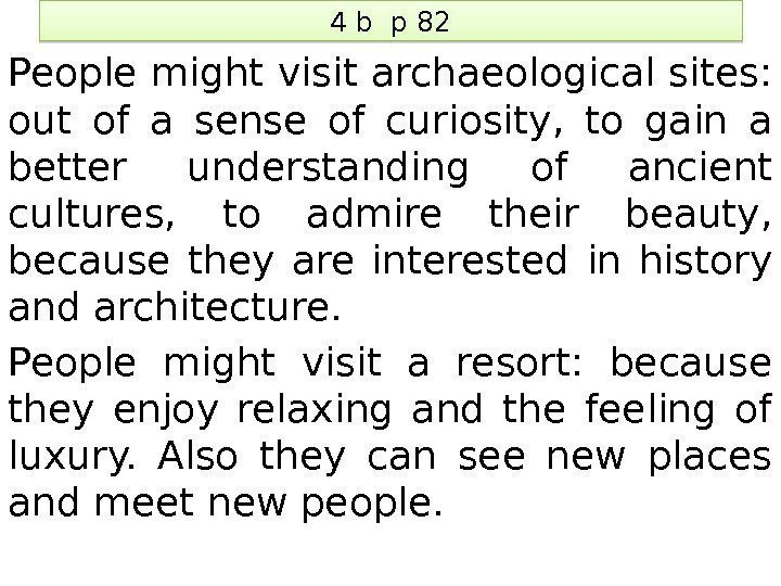 4 b p 82 People might visit archaeological sites:  out of a sense