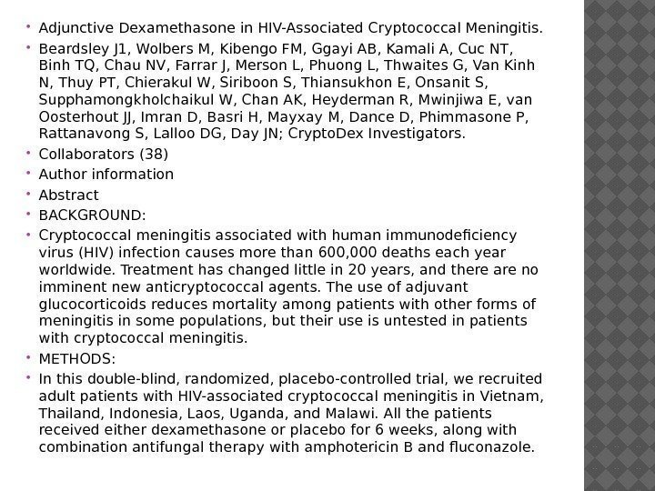 Adjunctive Dexamethasone in HIV-Associated Cryptococcal Meningitis.  Beardsley J 1, Wolbers M, Kibengo