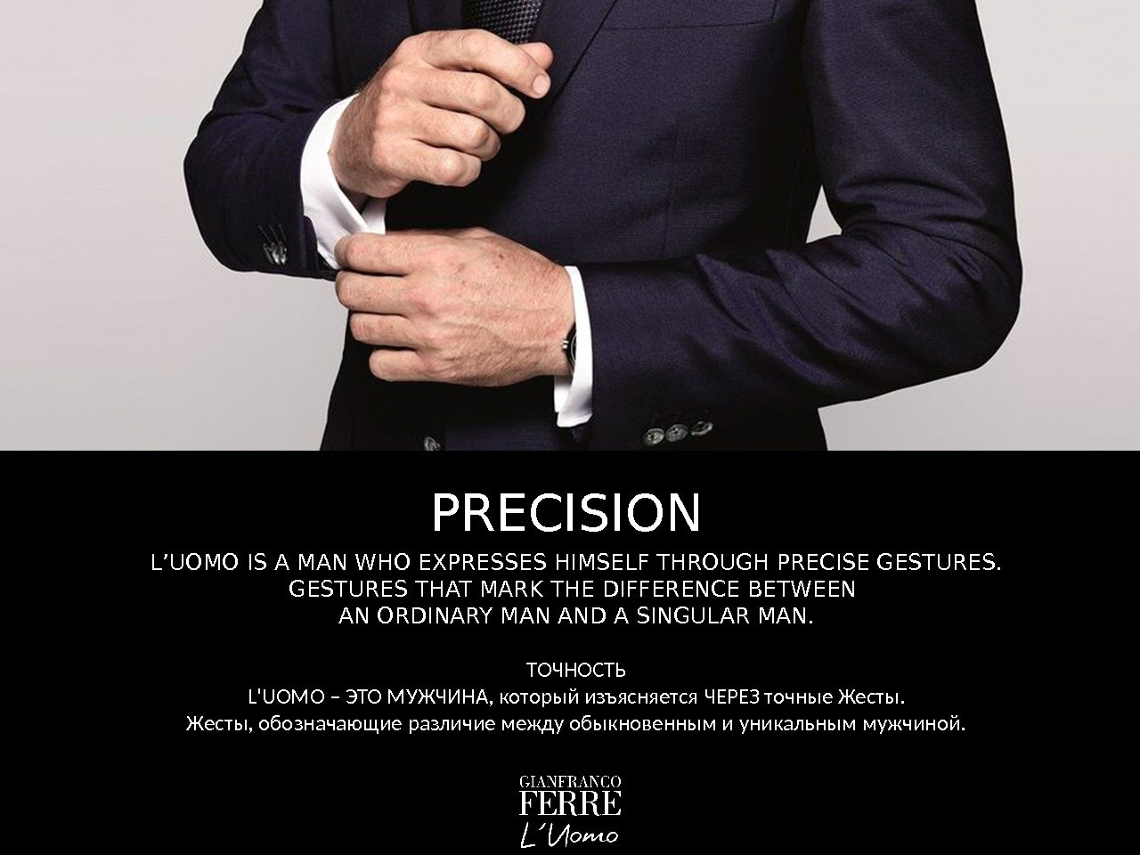 L'UOMO IS A MAN WHO EXPRESSES HIMSELF THROUGH PRECISE GESTURES THAT MARK THE DIFFERENCE