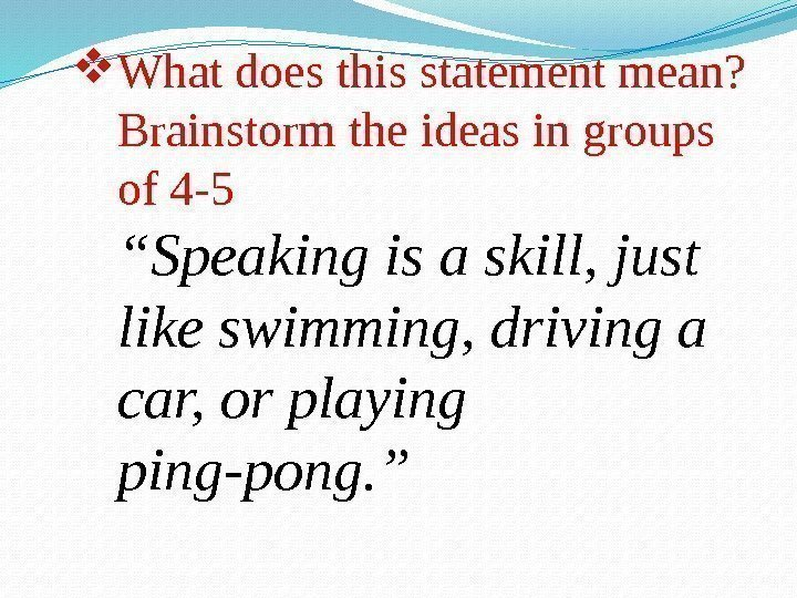 What does this statement mean?  Brainstorm the ideas in groups of 4