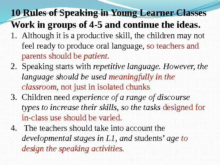 10 Rules of Speaking in Young Learner Classes Work in groups of 4 -5