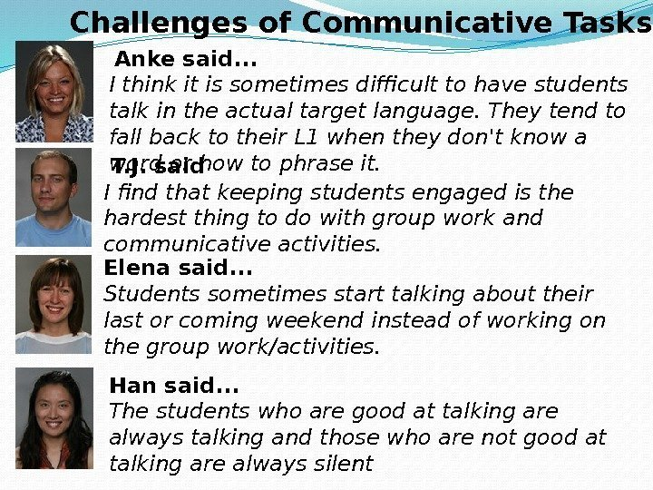 Challenges of Communicative Tasks  Anke said. . . I think it is sometimes