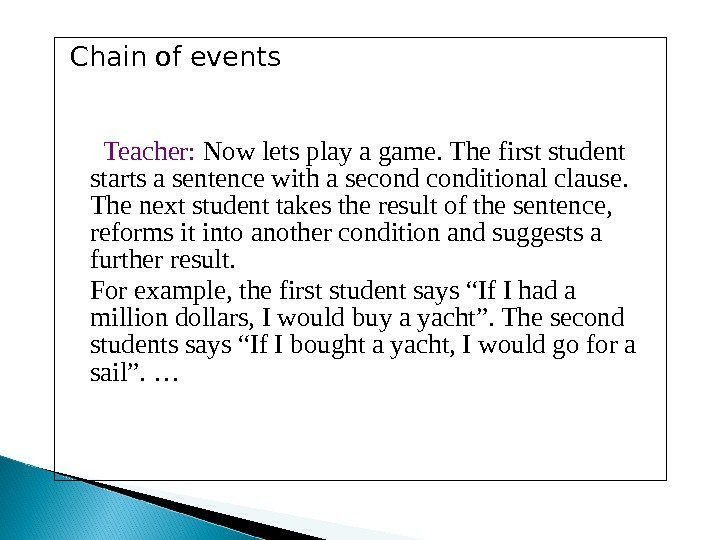 Chain of events  Teacher:  Now lets play a game. The first student