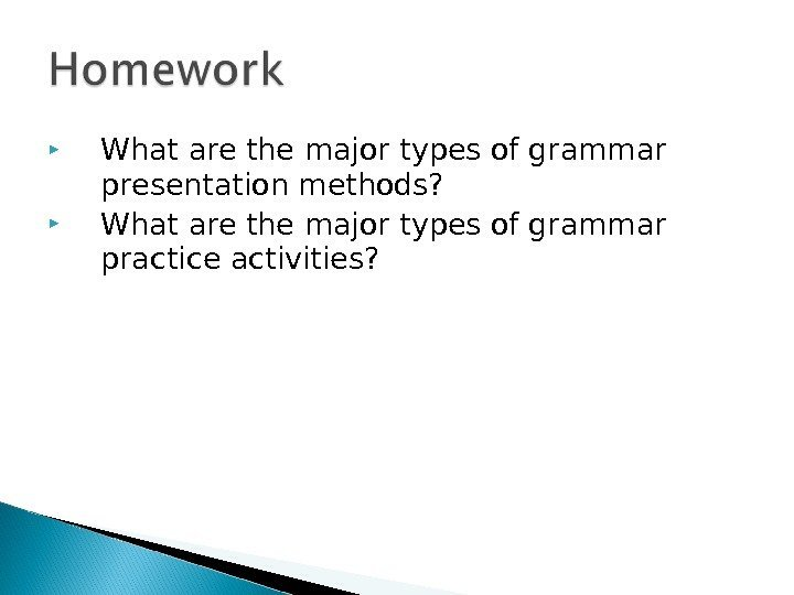What are the major types of grammar presentation methods? What are the major