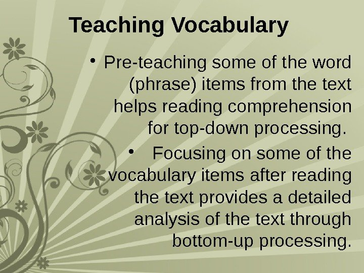 Teaching Vocabulary  • Pre-teaching some of the word (phrase) items from the text