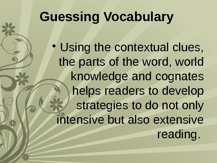 Guessing Vocabulary  • Using the contextual clues,  the parts of the word,