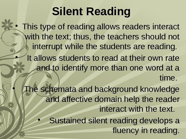 Silent Reading  • This type of reading allows readers interact with the text;