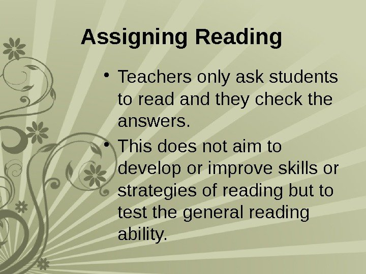 Assigning Reading  • Teachers only ask students to read and they check the