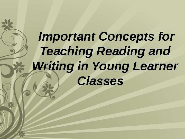 Important Concepts for Teaching Reading and Writing in Young Learner Classes