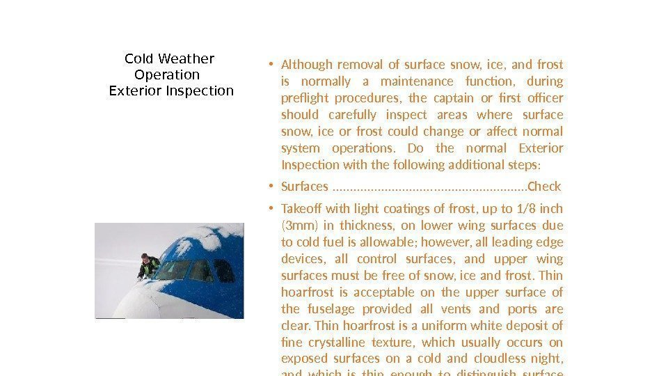 Cold Weather Operation  Exterior Inspection • Although removal of surface snow,  ice,