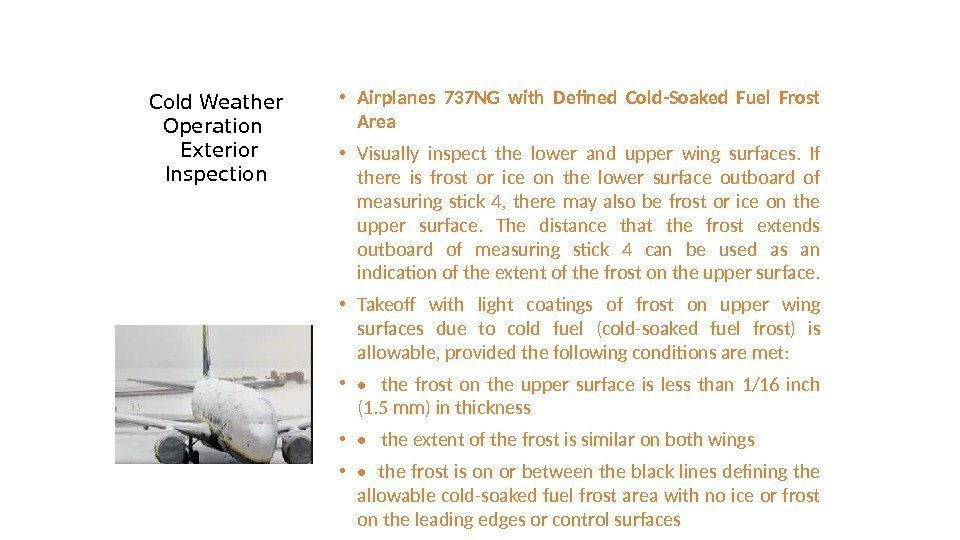 Cold Weather Operation  Exterior Inspection • Airplanes 737 NG with Defined Cold-Soaked Fuel