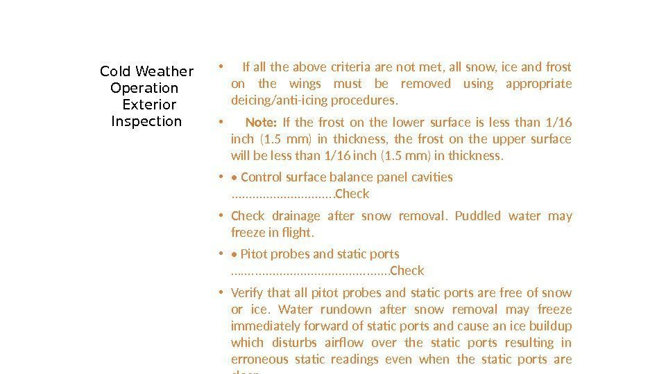 Cold Weather Operation  Exterior Inspection • If all the above criteria are not