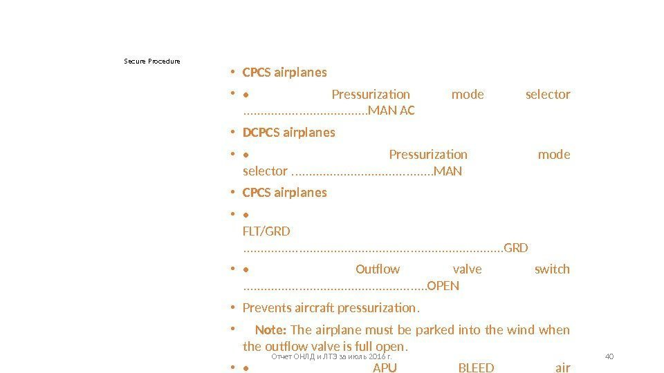 Secure Procedure • CPCS airplanes  •  • Pressurization mode selector . .