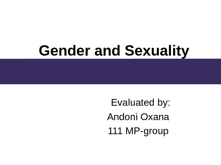 Gender and Sexuality      Evaluated by: