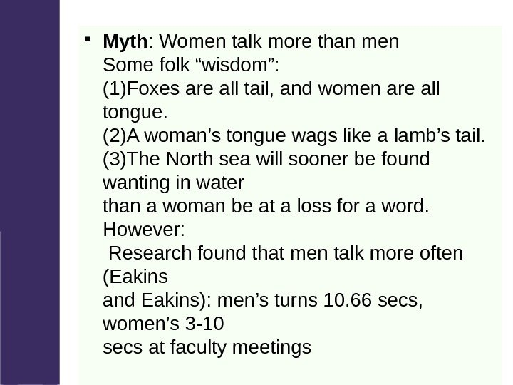 "Myth : Women talk more than men Some folk ""wisdom"": (1)Foxes are all"
