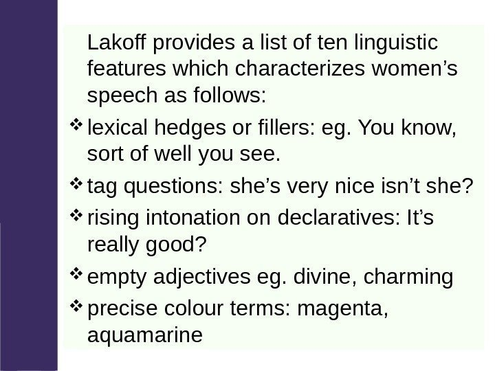 Lakoff provides a list of ten linguistic features which characterizes women's speech