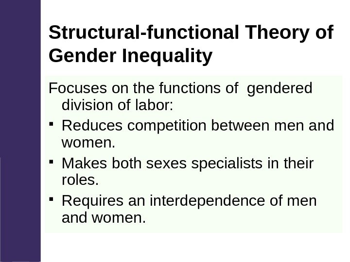 Structural-functional Theory of Gender Inequality Focuses on the functions of gendered division of labor: