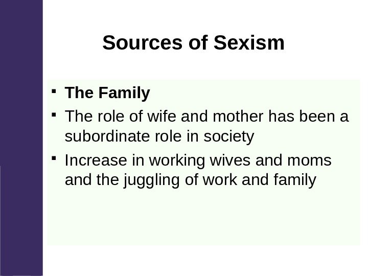 Sources of Sexism The Family The role of wife and mother