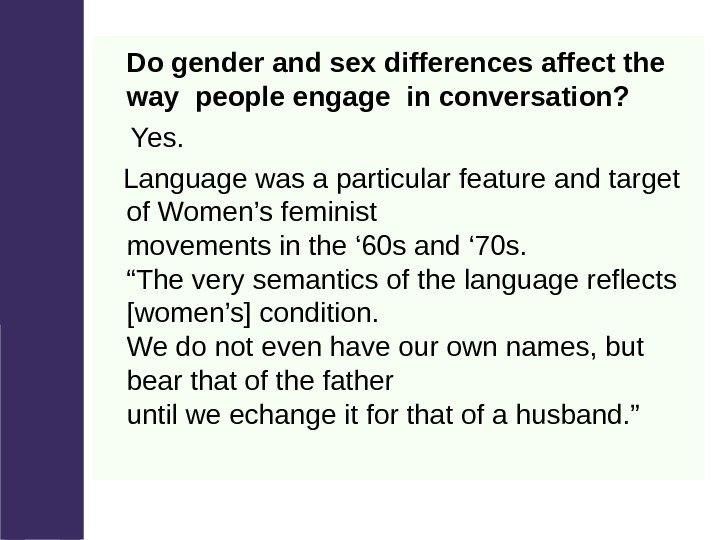 Do gender and sex differences affect the way people engage in conversation?