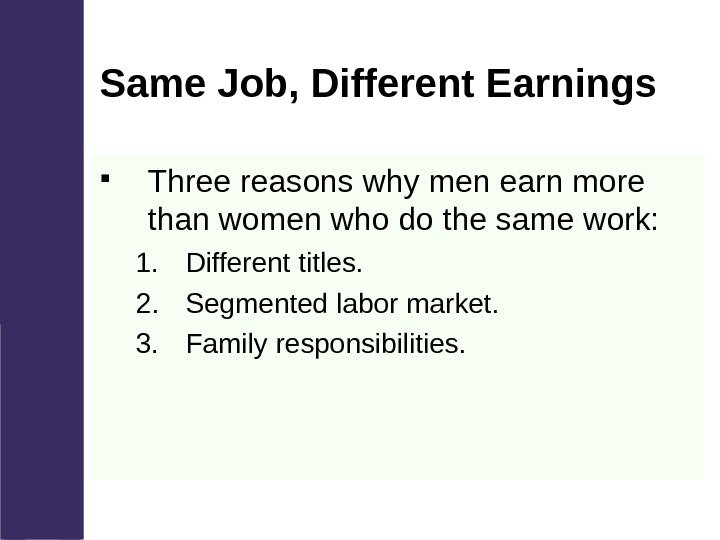 Same Job, Different Earnings Three reasons why men earn more than women who do