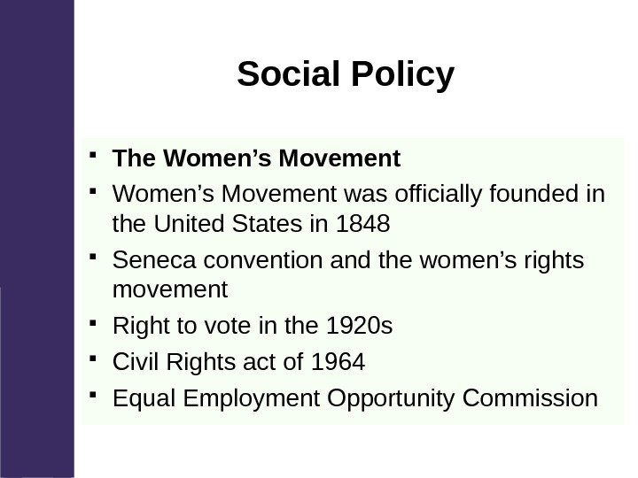 Social Policy The Women's Movement was officially founded in the