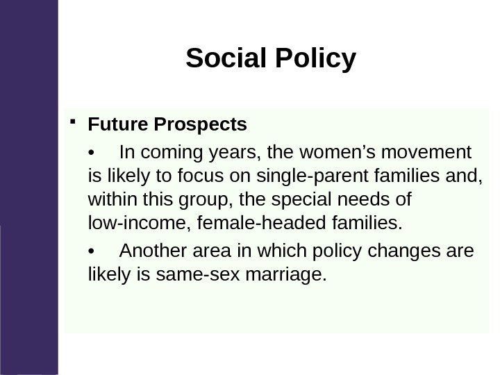Social Policy Future Prospects • In coming years, the women's