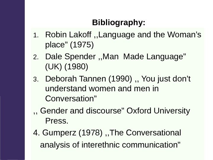 Bibliography: 1. Robin Lakoff , , Language and the Woman's